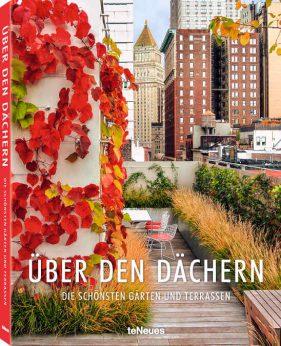 Dachgärten aus aller Welt werden in dem Buch vorgestellt.