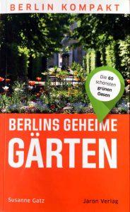 Berlins geheime Gärten - ein neuer Gartenführer
